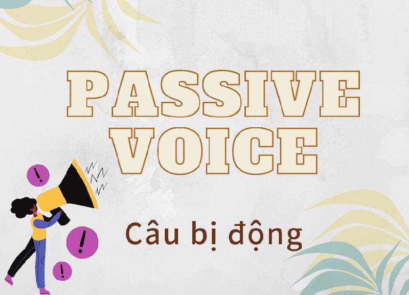Cấu trúc câu bị động - Passive voice