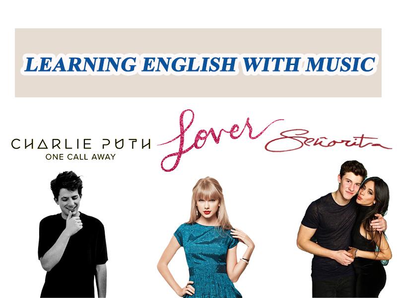 Chọn bài hát của ca sĩ yêu thích để học tiếng anh hiệu quả hơn