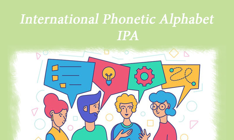 Bảng phiên âm tiếng anh - IPA là gì