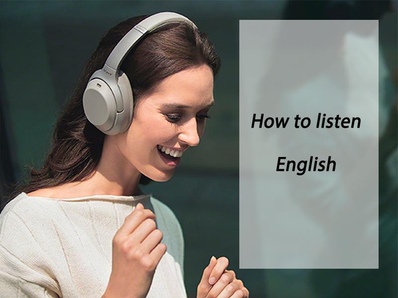 Cách luyện nghe tiếng Anh chủ động và thụ động bạn nên thử