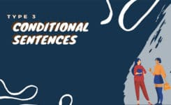 Cấu trúc câu điều kiện loại 3 - Cách dùng và những biến thể