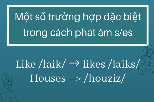 Những lưu ý khi phát âm s/ es