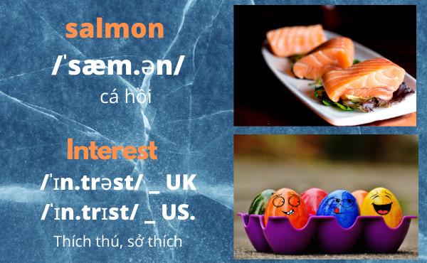 Cách đọc salmon và interest chính xác
