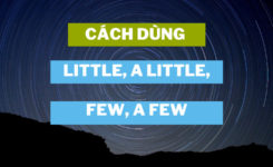 Cách dùng little, a little, few, a few tiếng Anh cần nhớ rõ