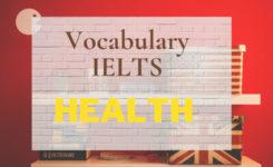 Từ vựng Ielts - Topic: Health (sức khỏe) trong tiếng Anh