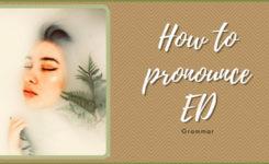 Cách phát âm ed trong tiếng Anh cho người mới bắt đầu học