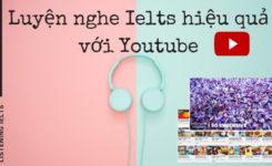 Luyện nghe Ielts hiệu quả với các kênh trên Youtube nên thử