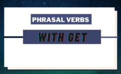 Top 16 phrasal verb with get tiếng Anh cần học thuộc ngay