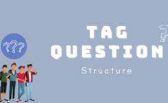 Cấu trúc câu hỏi đuôi (Tag question) tiếng Anh bạn cần nhớ