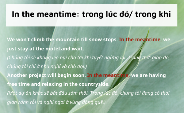 In the meantime - một trong những meanwhile symnonyms