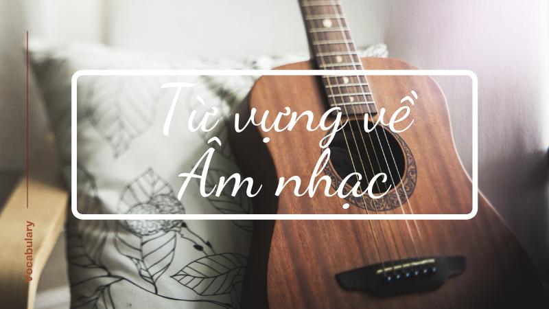 Từ vựng âm nhạc